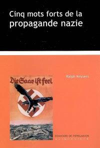 Cinq mots forts de la propagande nazie