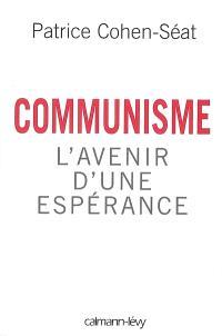 Communisme, l'avenir d'une espérance