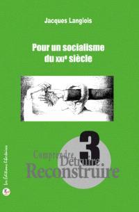 Comprendre, détruire, reconstruire. Volume 3, Pour un socialisme du XXIe siècle : les normes