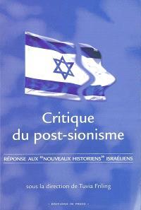 Critique du post-sionisme : réponse aux nouveaux historiens israéliens