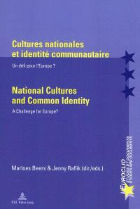 Cultures nationales et identité communautaire : un défi pour l'Europe ? = National cultures and common identity : a challenge for Europe ?