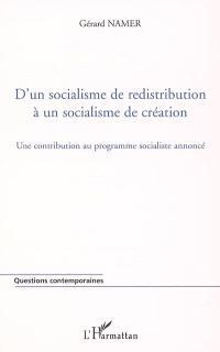 D'un socialisme de redistribution à un socialisme de création : une contribution au programme socialiste annoncé