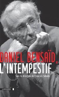 Daniel Bensaïd, l'intempestif