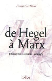 De Hegel à Marx : philosophie, économie, sociologie : Hegel, Saint Simon, les Saints-simoniens, Auguste Comte, Proudhon, Marx