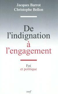De l'indignation à l'engagement : foi et politique