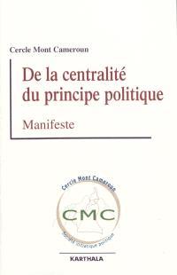 De la centralité du principe politique : manifeste
