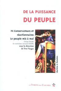 De la puissance du peuple. Volume 4, Conservateurs et réactionnaires : le peuple mis à mal