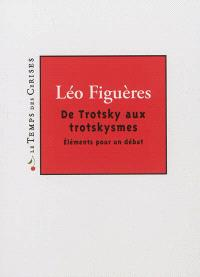 De Trotsky aux trotskysmes : éléments pour un débat