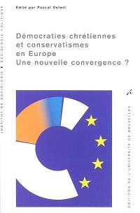 Démocraties chrétiennes et conservatismes en Europe : une nouvelle convergence ?