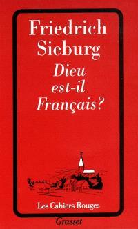 Dieu est-il français ?. Lettre sur la France