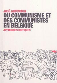 Du communisme et des communistes en Belgique : approches critiques