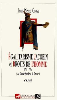 Egalitarisme jacobin et droits de l'homme, 1793-1794 : la grande famille et la Terreur
