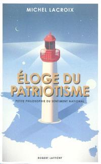 Eloge du patriotisme : petite philosophie du sentiment national