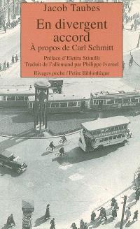 En divergeant accord : à propos de Carl Schmitt