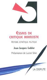Essais de critique marxiste : histoire, esthétique, politique