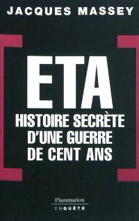 ETA, histoire secrète d'une guerre de cent ans