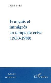 Français et immigrés en temps de crise : 1930-1980