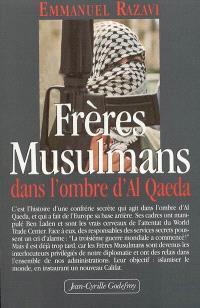 Frères musulmans : dans l'ombre d'Al Qaeda