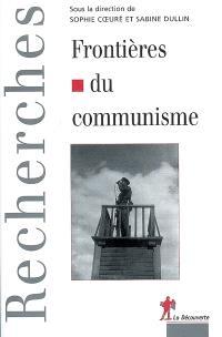 Frontières du communisme : mythologies et réalités de la division de l'Europe, de la révolution d'Octobre au mur de Berlin