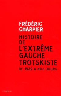 Histoire de l'extrême gauche trotskiste : de 1929 à nos jours