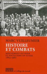 Histoire et combats : mouvement ouvrier et socialisme en Suisse, 1864-1960