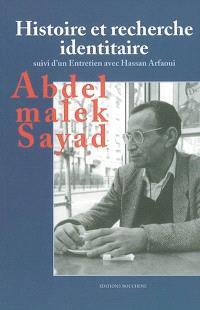 Histoire et recherche identitaire; Suivi de Entretien avec Hassan Arfaoui