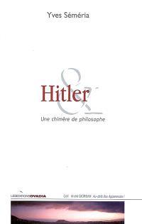 Hitler, une chimère de philosophe