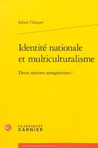 Identité nationale et multiculturalisme : deux notions antagonistes ?