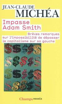 Impasse Adam Smith : brèves remarques sur l'impossibilité de dépasser le capitalisme sur sa gauche