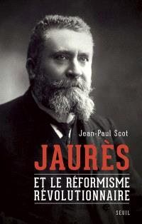 Jaurès et le réformisme révolutionnaire