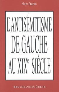 L'antisémitisme de gauche : au XIXe siècle