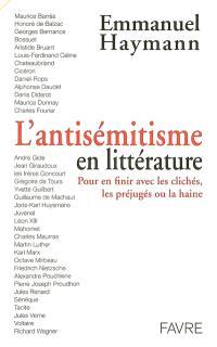 L'antisémitisme en littérature : pour en finir avec les clichés, les préjugés ou la haine