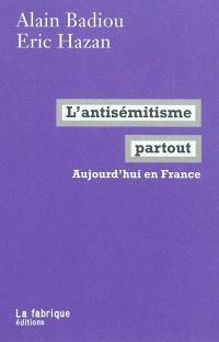 L'antisémitisme partout : aujourd'hui en France