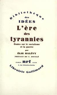 L'ère des tyrannies : études sur le socialisme et la guerre