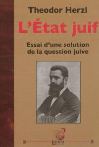L'Etat juif : essai d'une solution de la question juive