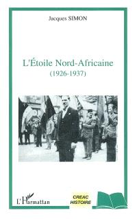 L'Etoile nord-africaine : 1926-1937