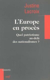 L'Europe en procès : quel patriotisme au-delà des nationalismes ?