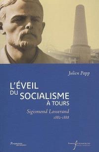 L'éveil du socialisme à Tours : Sigismond Losserand, 1882-1888