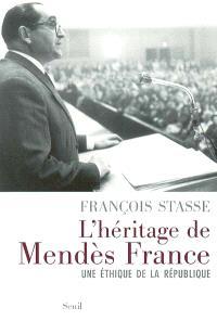 L'héritage de Mendès France : une éthique de la république