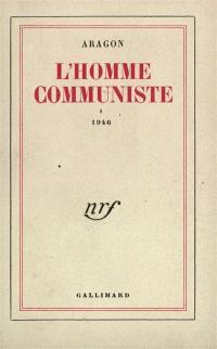 L'homme communiste. Volume 1, 1946
