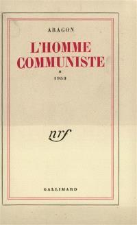 L'homme communiste. Volume 2, 1953