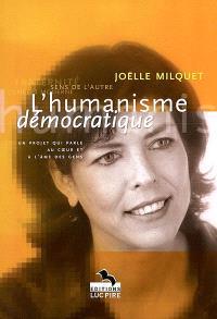 L'humanisme démocratique : un projet qui parle au coeur et à l'âme des gens