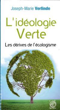 L'idéologie verte : les dérives de l'écologisme