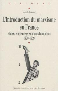 L'introduction du marxisme en France : philosoviétisme et sciences humaines, 1920-1939