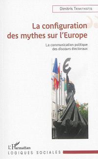 La configuration des mythes sur l'Europe : la communication politique des discours électoraux