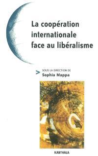 La coopération internationale face au libéralisme