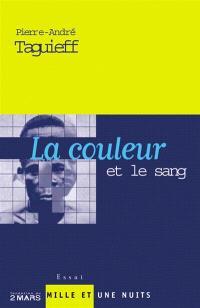 La couleur et le sang : doctrines racistes à la française