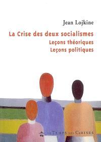 La crise des deux socialismes : leçons théoriques, leçons politiques