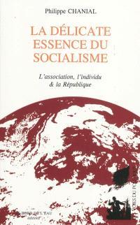 La délicate essence du socialisme : l'association, l'individu & la République
