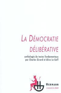 La démocratie délibérative : anthologie de textes fondamentaux
